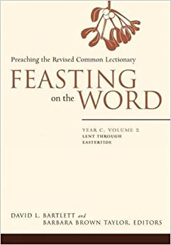 Book Feasting on the Word: Year C, Vol. 2: Lent through Eastertide