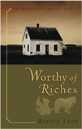 Worthy of Riches (The Matanuska Series #2)
