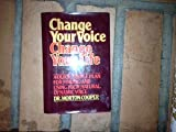 Change Your Voice, Change Your Life, Morton Cooper, 0025280406
