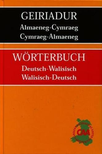 Geiriadur Almaeneg-Cymraeg, Cymraeg-Almaeneg/Woerterbuch Deutsch-Walisisch, Walisisch-Deutsch
