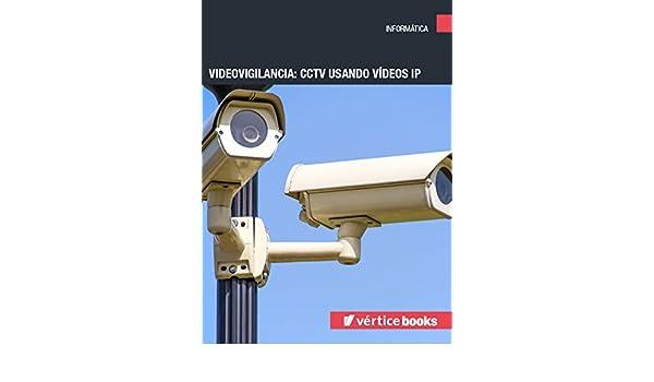 Amazon.com: Videovigilancia: CCTV usando vídeos IP (Spanish Edition) eBook: Francisco Javier García Mata: Kindle Store