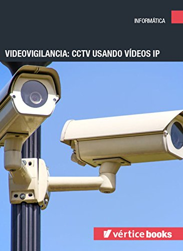 Amazon.com: Videovigilancia: CCTV usando vídeos IP (Spanish Edition) eBook: Francisco Javier García Mata: Kindle Store