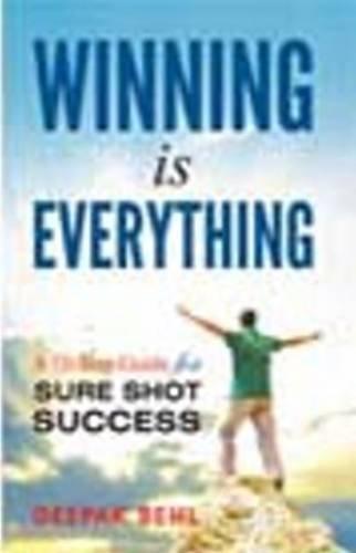Winning is Everything by Deepak Behl (2012-01-11) ebook