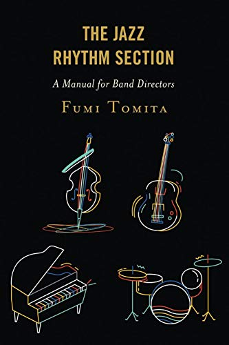 Jazz Rhythm Section - The Jazz Rhythm Section: A Manual for Band Directors
