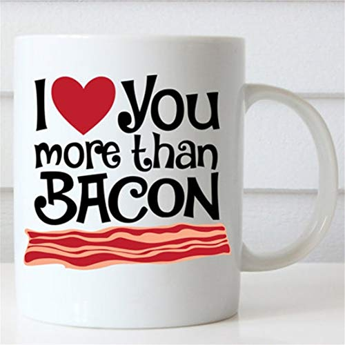 I Love You More Than Bacon Coffee