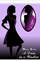 A Dress in a Window Kindle Edition