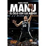 Manu. El cielo con las manos: Edición ampliada y actualizada (Spanish Edition)