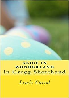 Book Alice in Wonderland in Gregg Shorthand