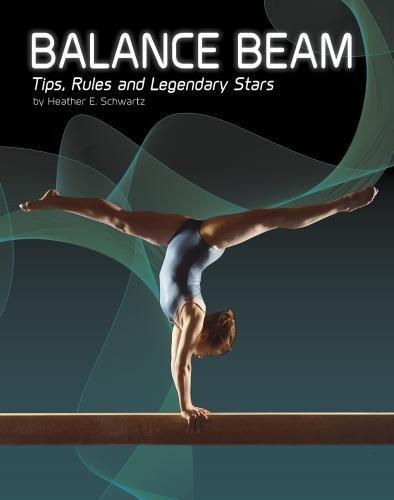 Balance Beam: Tips, Rules, and Legendary Stars (Snap Books: Gymnastics) by Raintree