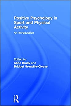 Book Positive Psychology in Sport and Physical Activity: An Introduction