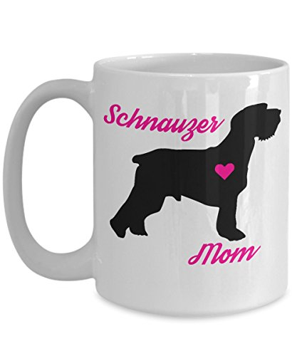 (Schnauzer Mom Mug - Cute Coffee Cup For Schnauzer Lovers - Best Christmas & Mother's Day Gift For Women Dog Owners - Novelty Pet Quote Statement Accessories)
