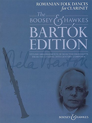 Romanian Folk Dances: for Clarinet and Piano (The Boosey & Hawkes Bartok ()