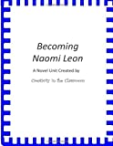 Becoming Naomi Leon: a Novel Unit Created by Creativity in the Classroom, Creativity Classroom, 1495497097