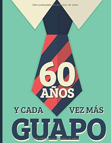 60 Años Y Cada Vez Más Guapo: Regalo de Cumpleaños 60 Años ...