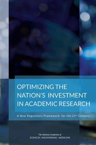 Optimizing the Nation's Investment in Academic Research: A New Regulatory Framework for the 21st Century