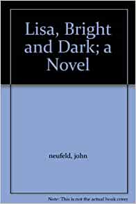 an analysis of the book lisa bright and dark by john neufield The current database of faculty scholarship was derived from the past ramsey library faculty bibliography web site, searching faculty websites, and searching scholarly databases  (two-person exhibition with terri bright) 2007 elon, nc: elon university, center for the arts  in the handbook of work analysis: methods, systems,.