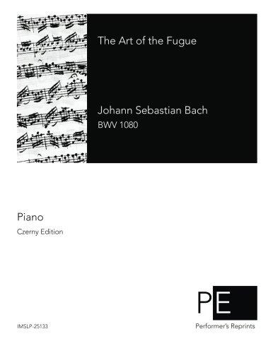 The Art of the Fugue [Bach, Johann Sebastian] (Tapa Blanda)