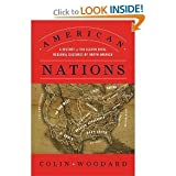 By Colin Woodard - American Nations: A History of the Eleven Rival Regional Cultures of North America (9.4.2011)