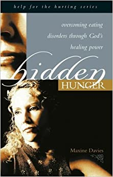 Hidden Hunger (Hope for the Hurting) by Maxine Davies (1-Aug-2003)