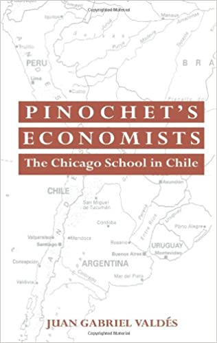 Pinochets Economists: The Chicago School of Economics in Chile Historical Perspectives on Modern Economics: Amazon.es: Juan Gabriel Valdes: Libros en ...