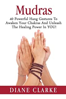 Mudras of Yoga: 72 Hand Gestures for Healing and Spiritual