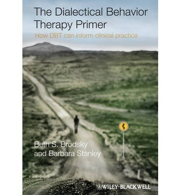 Download [(The Dialectical Behavior Therapy Primer: How DBT Can Inform Clinical Practice)] [Author: Barbara B. Stanley] published on (July, 2013) PDF