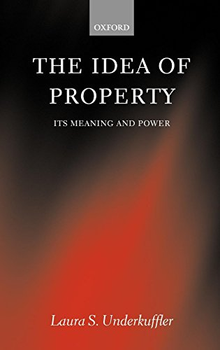 The Idea of Property: Its Meaning and Power (Law) by Oxford University Press