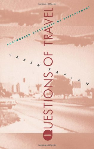 Questions of Travel: Postmodern Discourses of Displacement (Post-Contemporary Interventions)