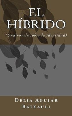 El híbrido: (Una novela sobre la identidad): Amazon.es: Baixauli ...