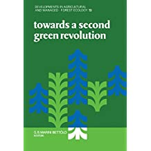 Towards a Second Green Revolution: From Chemical to New Biological Technologies in Agriculture in the Tropics (Developments in Agricultural and Managed-Forest Ecology)
