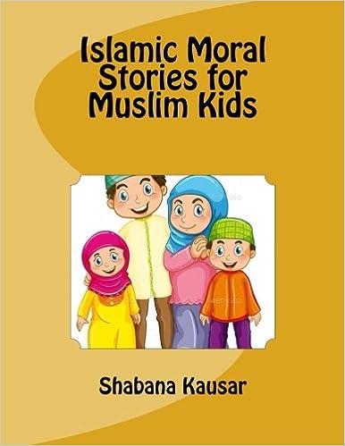 Islamic Moral Stories for Muslim Kids: Shabana Kausar