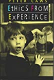 Ethics from Experience, Caws, Peter, 0867209704