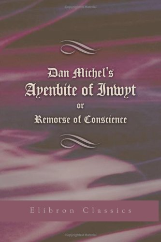 Dan Michel's Ayenbite of Inwyt; or, Remorse of Conscience