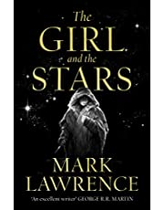 The Girl and the Stars: The stellar new series from bestselling fantasy author of PRINCE OF THORNS and RED SISTER, Mark Lawrence (Book of the Ice, Book 1)