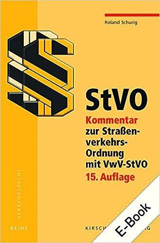 Straßenverkehrsordnung (StVO) – Kommentar, 15. Neuauflage, Februar 2016 Neuregelung des Punktsystems (Fahreignungs-Bewertungssystem, Fahreignungsregister) (ehem. Verkehrszentralregister), Neufassung Bußgeldkatalog-Verordnung, Elektromobilitätsgesetz (EmoG)