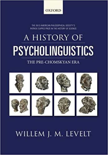 Book A History of Psycholinguistics: The Pre-Chomskyan Era April 27, 2014