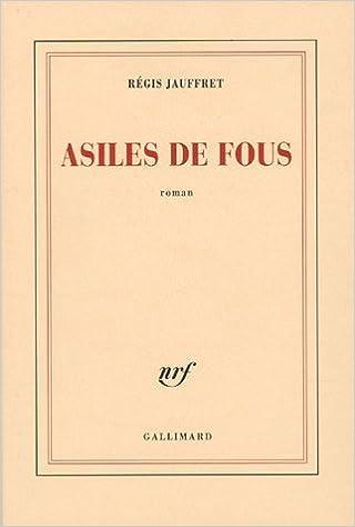 Book Asiles De Fous by Regis Jauffret (2005-08-22)