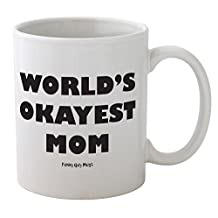 Funny Guy Mugs World's Okayest Mom Mug, 11 oz., White