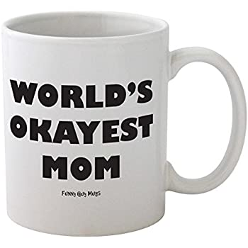 Amazon Com Funny Mug World S Okayest Mom 11 Oz Coffee
