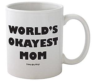 Amazoncom Funny Guy Mugs Worlds Okayest Mom Ceramic Coffee Mug