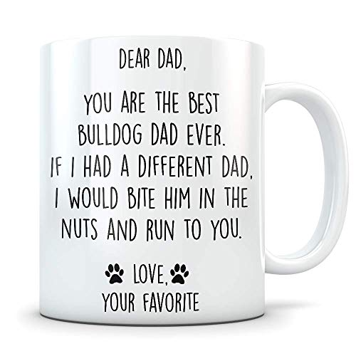 (Funny Bulldog Gift for Men - Best Bull Dog Dad Mug for Man or Boy Puppy Lovers - Best Pet Coffee Cup for English or American Bully Doggy Owners)