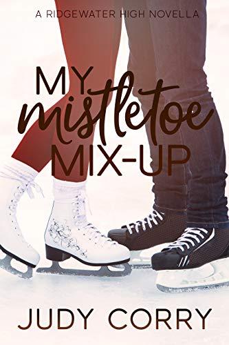 Amazoncom My Mistletoe Mix Up Ridgewater High Romance Book 5
