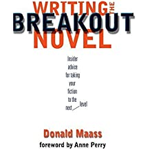 Writing the Breakout Novel: Winning Advice from a Top Agent and His Best-selling Client by Donald Maass (2002-08-15)
