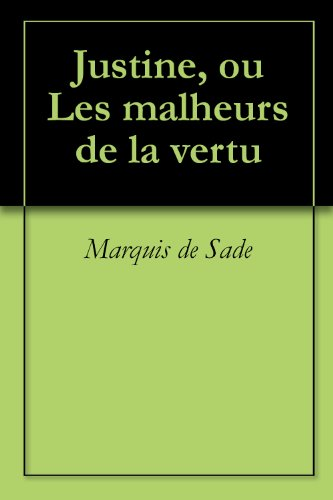 Justine, ou Les malheurs de la vertu (French Edition)