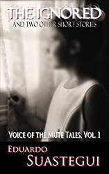 Voice of the Mute Tales, Volume 1: A collection of three short stories