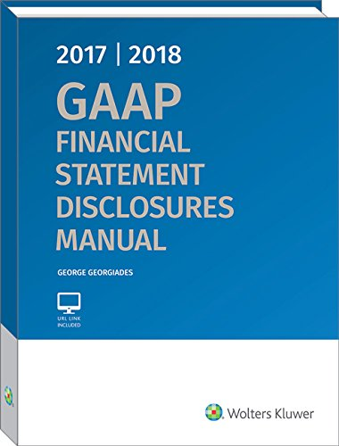 GAAP Financial Statement Disclosures Manual, 2017-2018