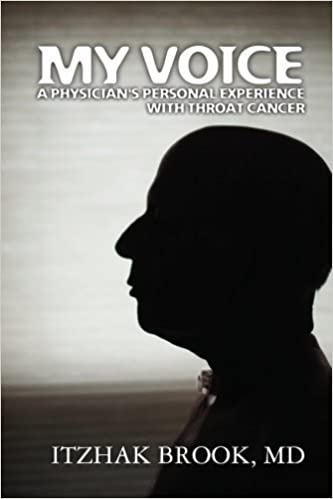 My Voice: A Physician's Personal Experience With Throat Cancer by Itzhak Brook (2010-02-15)
