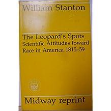 The Leopard's Spots: Scientific Attitudes Toward Race in America 1815-59