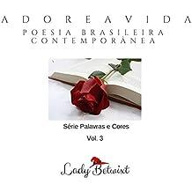 aDorEaVida: Poesia Brasileira Contemporânea (Palavras e Cores Livro 3)