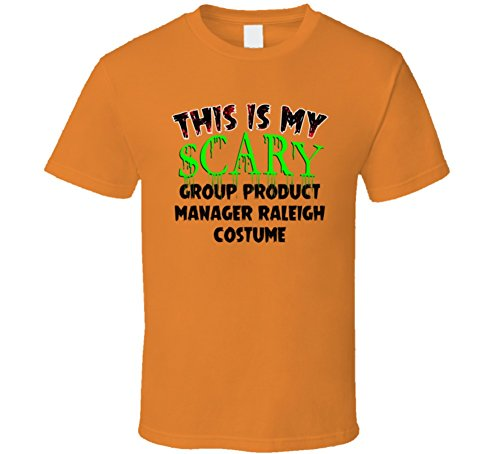This is My Scary Group Product Manager Raleigh Halloween Costume Trending Job T Shirt 2XL Orange